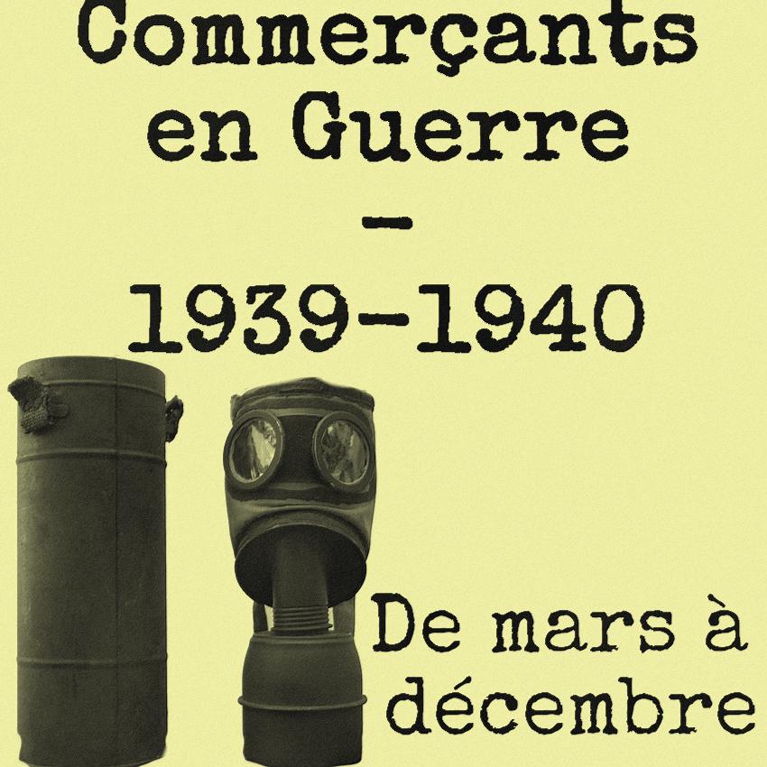 Commerçants en guerre : 1939-1940